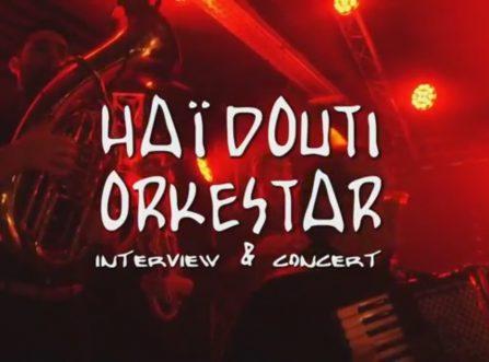 Comme si on y était… : Haïdouti Orkestar
